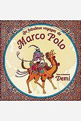 Les fabuleux voyages de Marco Polo (Aux couleurs du monde: larg 260) (French Edition) Hardcover