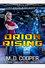 Orion Rising: A Military Science Fiction Space Opera Epic (Aeon 14: The Orion War Book 3) Kindle Edition