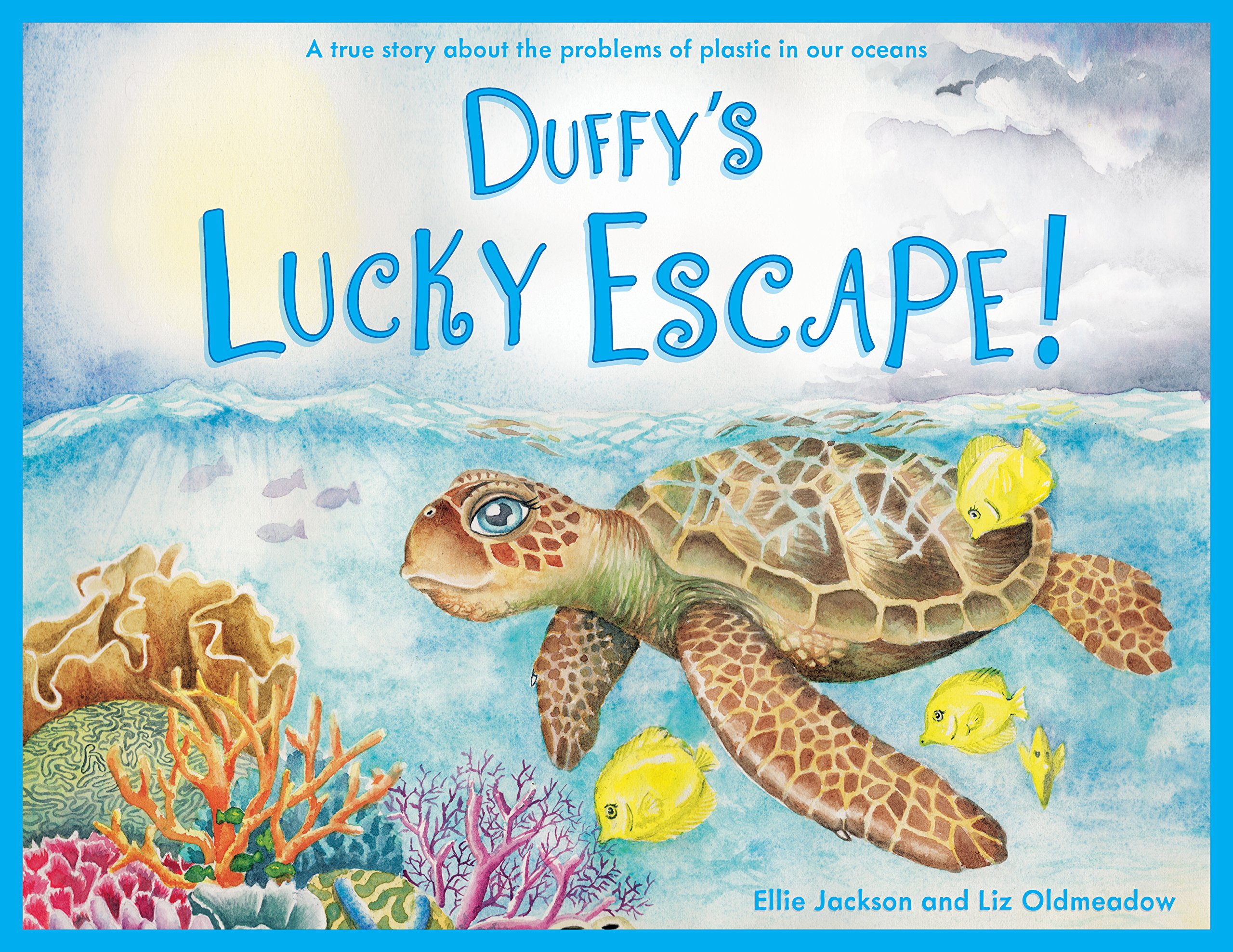 Duffy's Lucky Escape: A True Story About Plastic In Our Oceans: 1 (Wild  Tribe Heroes): Amazon.co.uk: Jackson, Ellie, Oldmeadow, Liz: 9781999748500:  Books