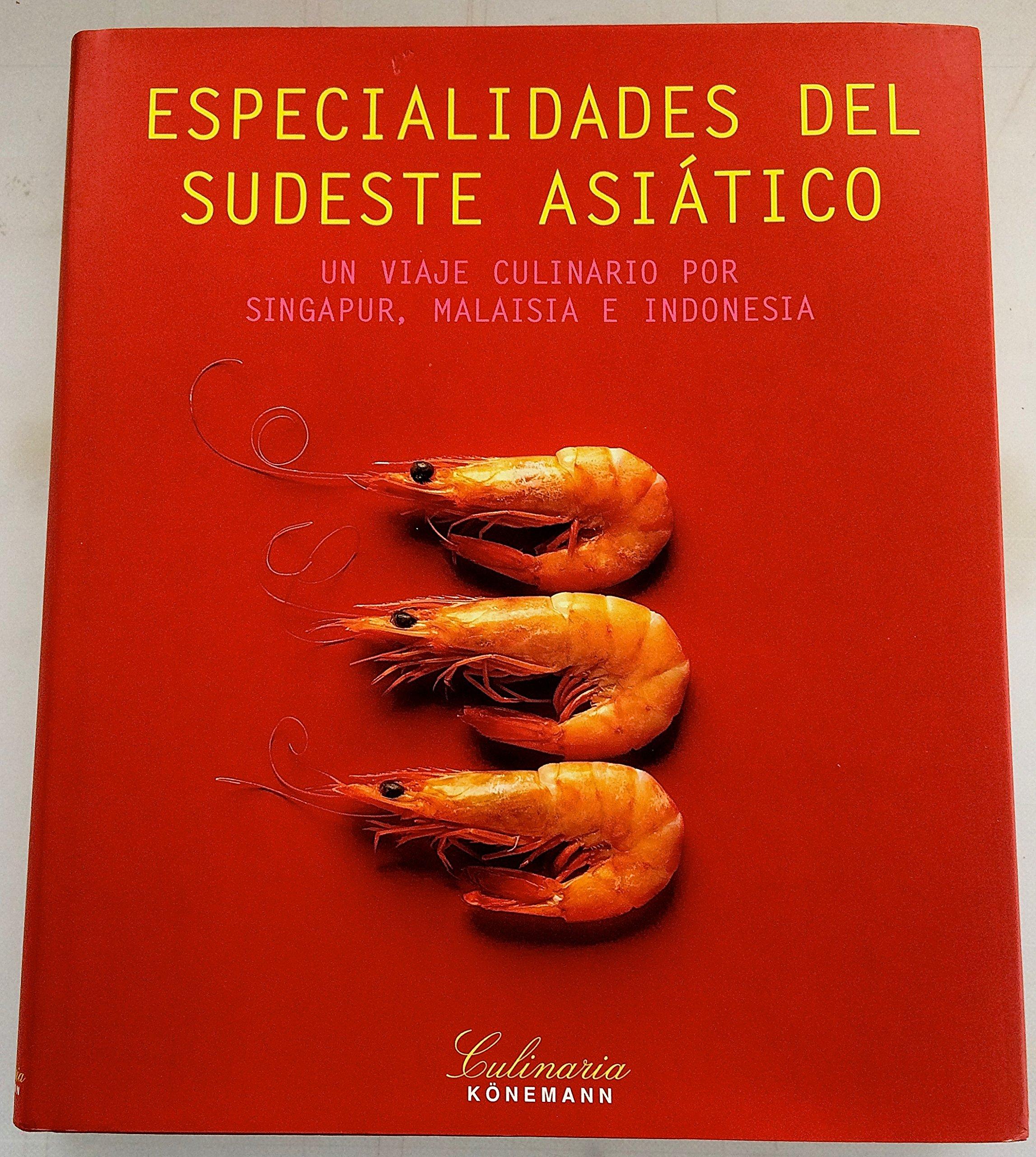 Especialidades Del Sudeste Asiatico: Un Viaje Culinario por Singapur, Malisia, e Indonesia (Spanish Edition): Rosalinde Mowe: 9783829026178: Amazon.com: ...