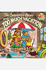 The Berenstain Bears and Too Much Vacation (First Time Books(R)) Kindle Edition