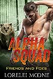 Alpha Squad: Friends & Foes: A Bear Shifter Paranormal Romance