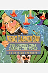 What Darwin Saw: The Journey That Changed the World Hardcover