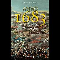 Anno 1683 - Die Türken vor Wien: Überarbeitete und erweiterte Neuauflage
