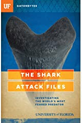 The Shark Attack Files: Investigating the World's Most Feared Predator Kindle Edition