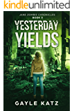 Yesterday Yields (Jane Zombie Chronicles Book 3)