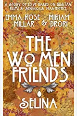 The Women Friends: Selina Kindle Edition