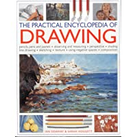 The Practical Encyclopedia of Drawing: Pencils, pens and pastels - observing and measuring - perspective - shading - line drawing - sketching - texture - using negative spaces - composition