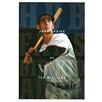Hub Fans Bid Kid Adieu: John Updike on Ted Williams: A Library of America Special Publication