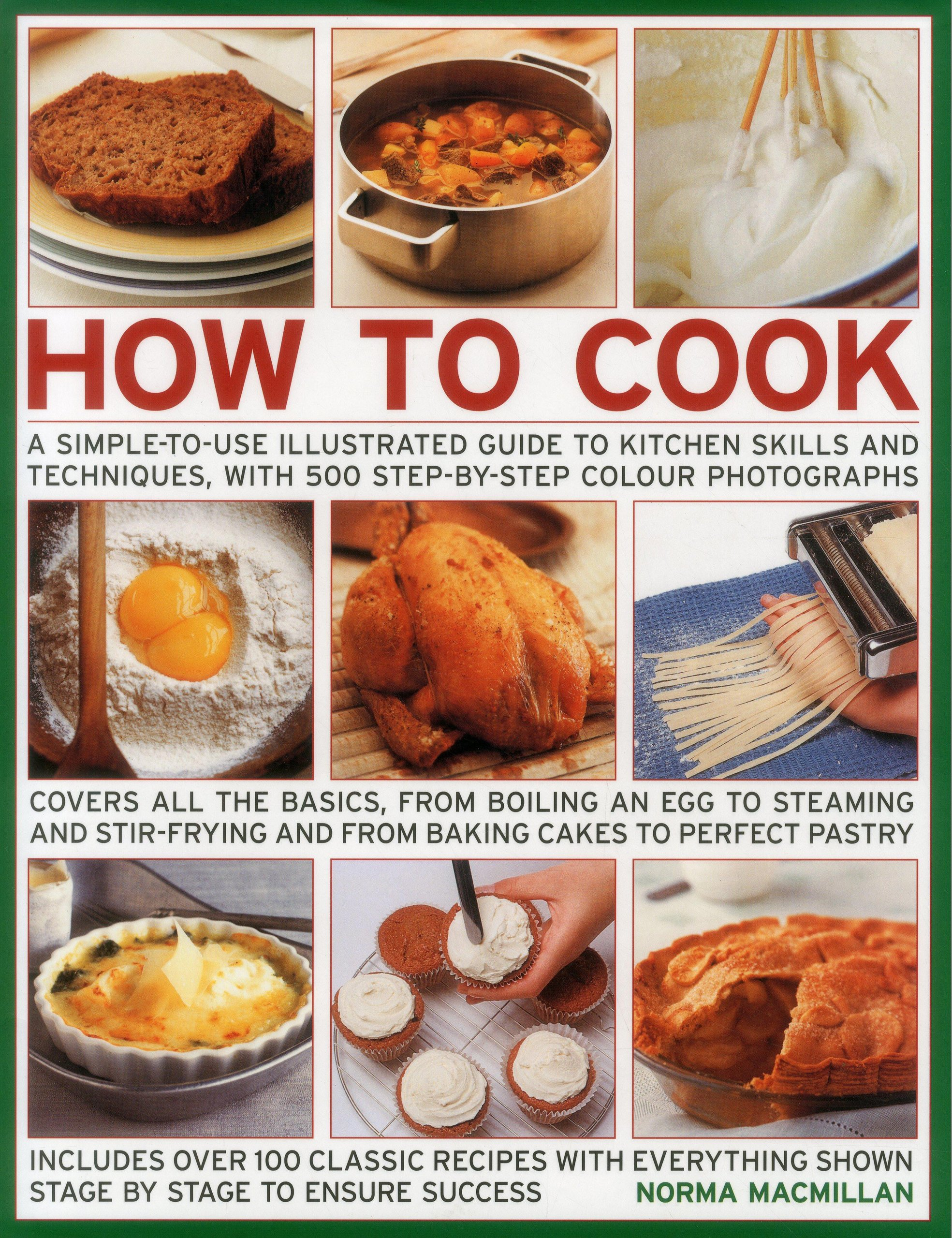 How to Cook: A Simple-To-Use Illustrated Guide To Kitchen Skills And Techniques, With 500 Step-By-Step Photographs pdf epub
