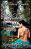 The Wisdom of Fools: A High Fantasy Romance (The Tales of Remnas Book 5)