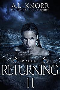 Returning: Episode II