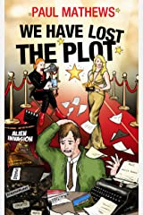 We Have Lost The Plot: A Madcap Movie Comedy Kindle Edition