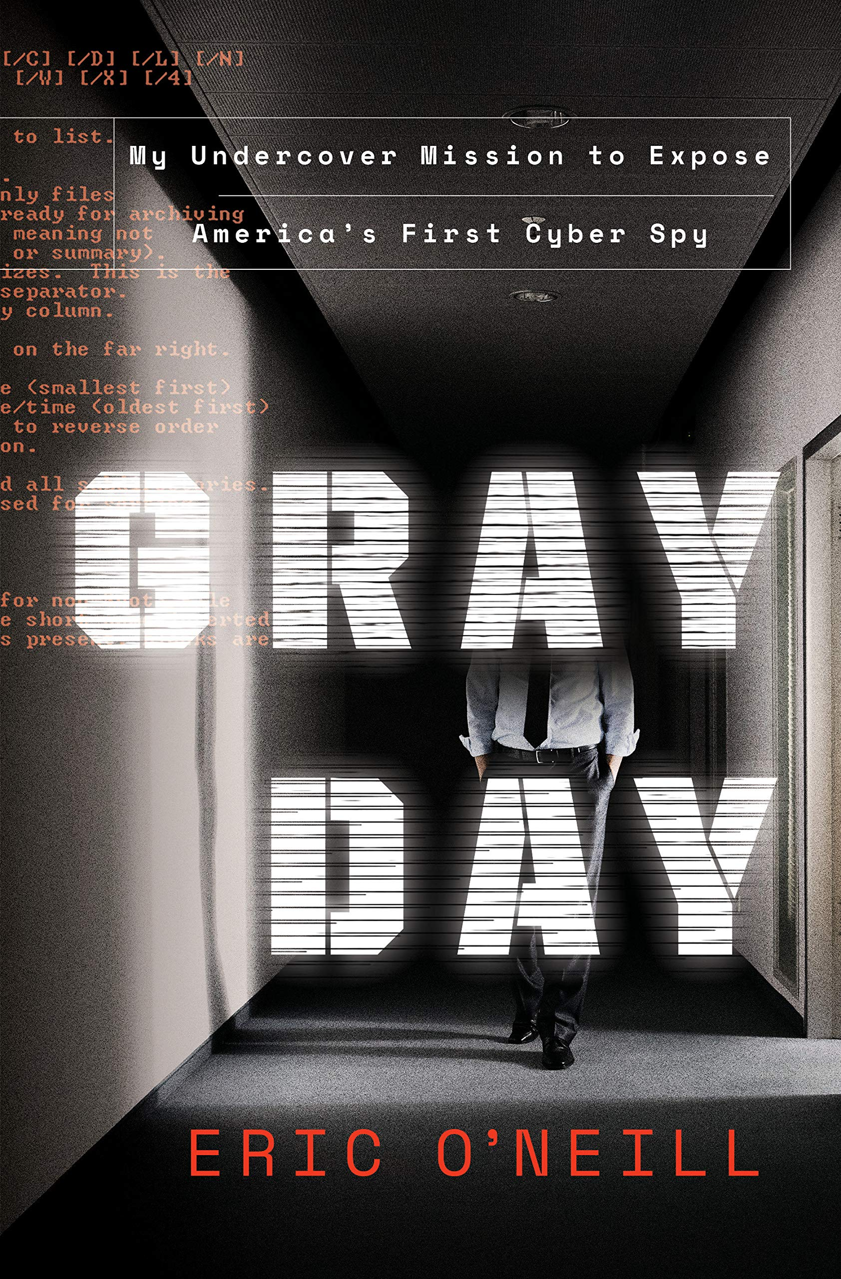 Gray Day My Undercover Mission To Expose Americas First Cyber Spy