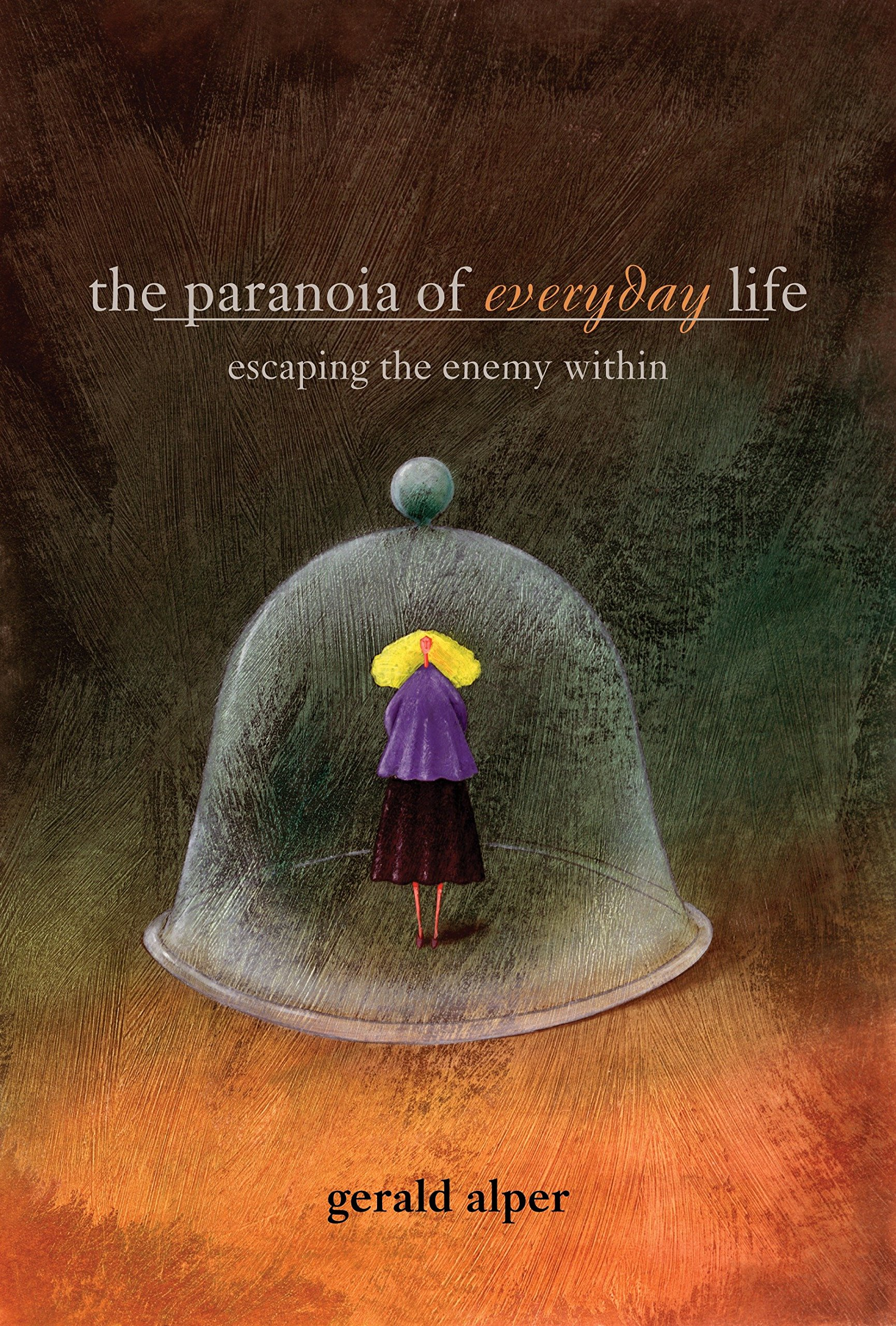 Download The Paranoia of Everyday Life: Escaping the Enemy Within PDF