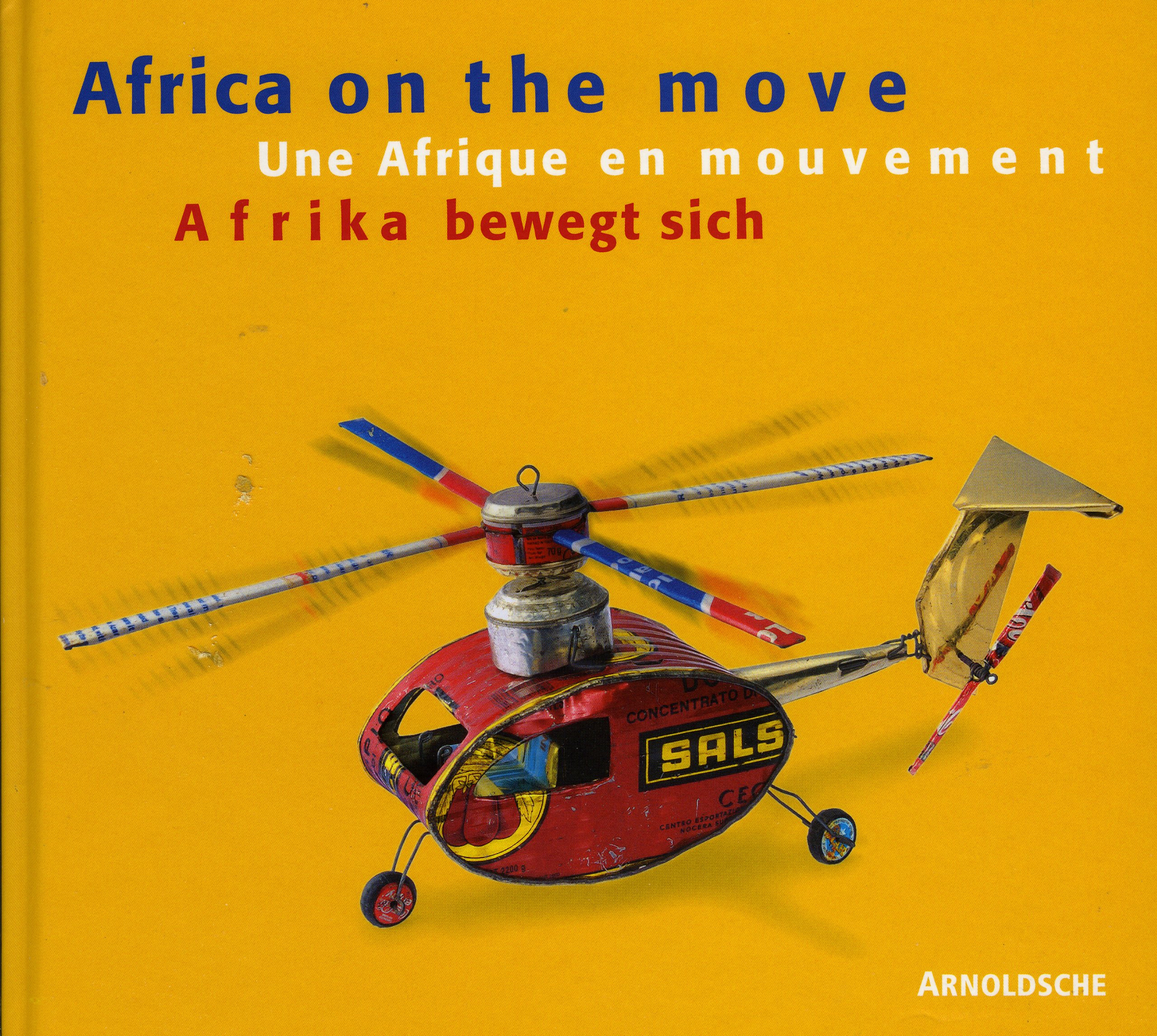 Afrika bewegt sich; Africa on the move; Une Afrique en mouvement: Toys from West Africa