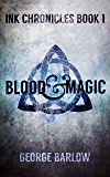 Blood & Magic (Ink Chronicles Book 1)