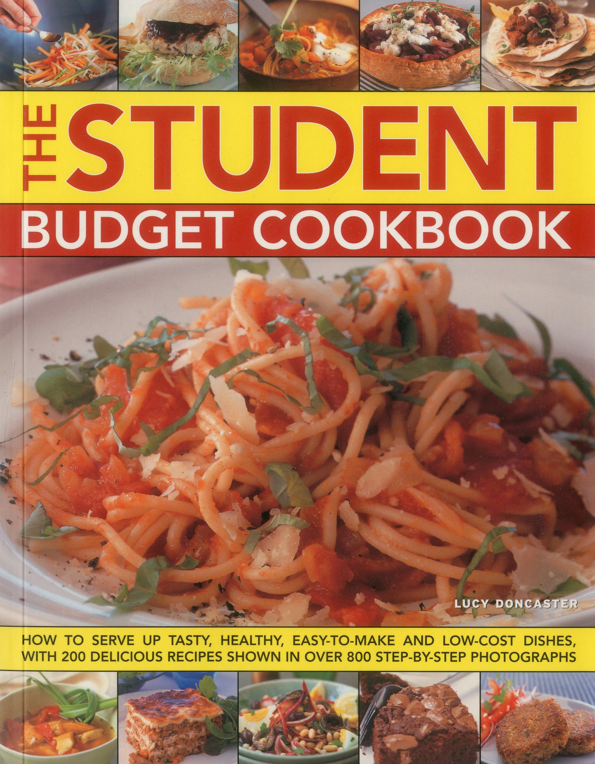 Read Online The Student Budget Cookbook: How to serve up tasty, healthy, easy-to-make and low-cost dishes, with 200 delicious recipes shown in 800 step-by-step photographs pdf