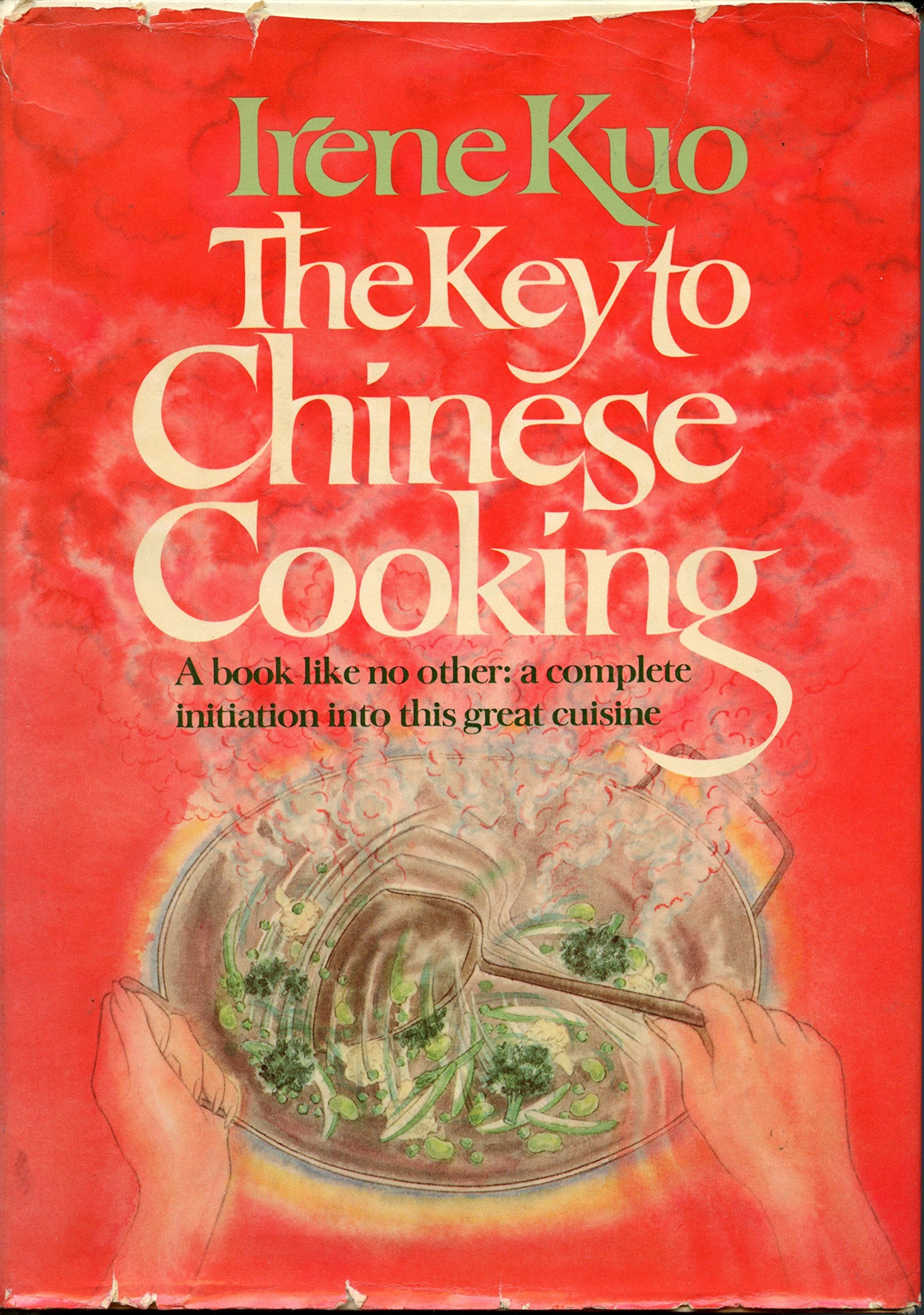 The Key To Chinese Cooking: Irene Kuo, Carolyn Moy: 9780394496382:  Amazon: Books