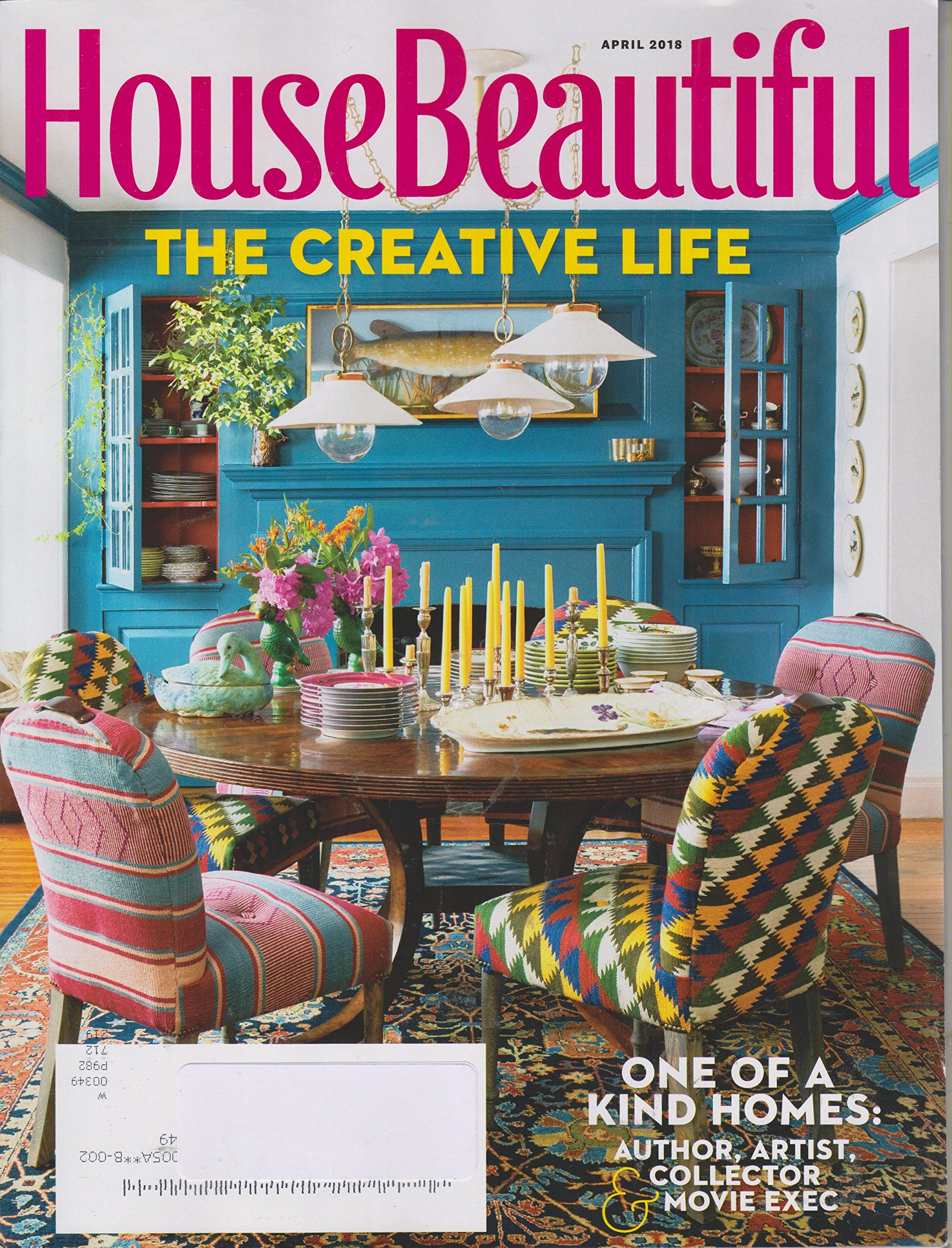 House Beautiful April 2018 The Creative Life - One of a Kind ...