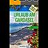 Urlaub am Gardasee: Geheimtipps (nicht nur) für Familien, Natur pur