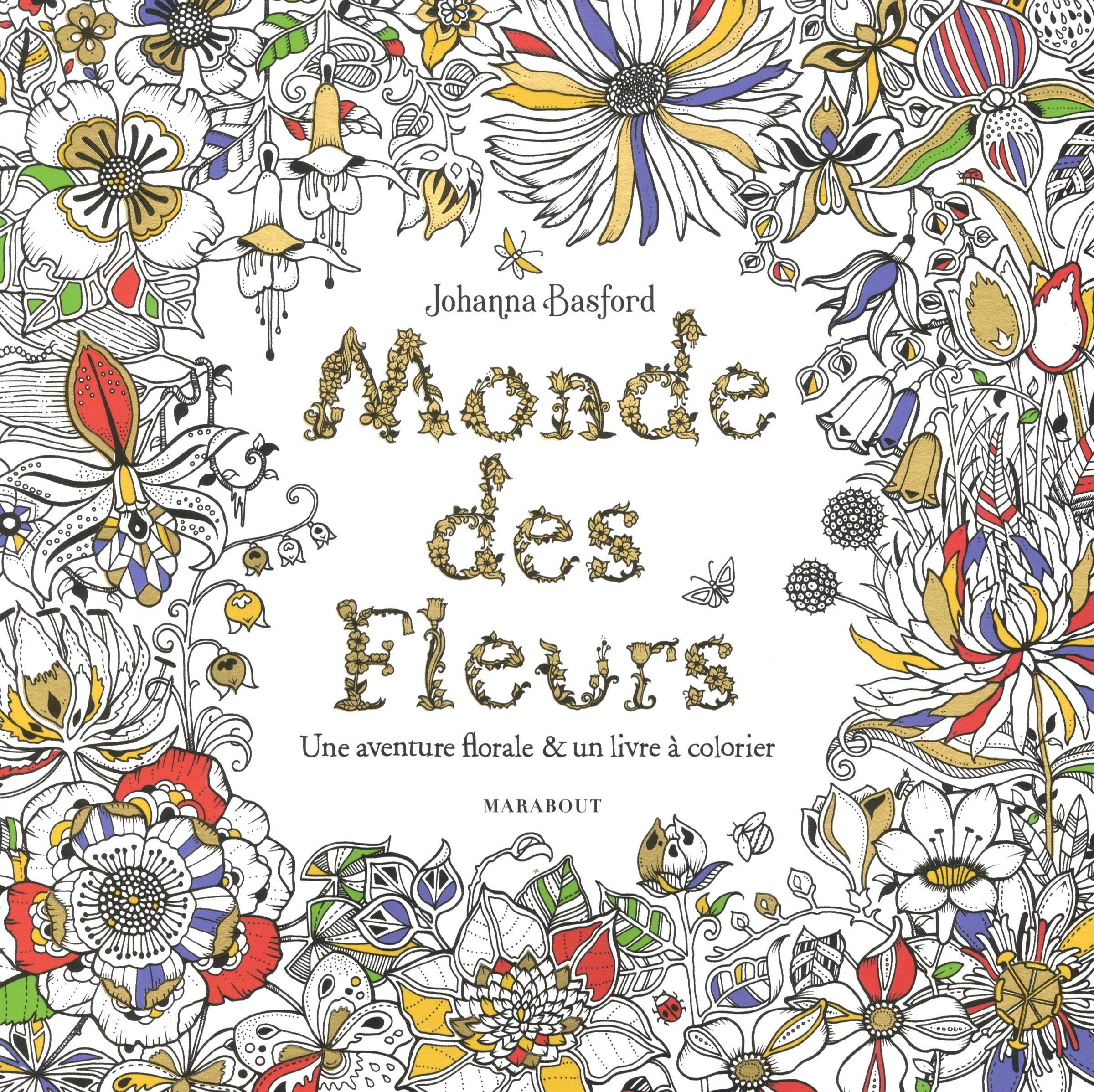 Le Monde Des Fleurs Une Aventure Florale Un Livre A Colorier