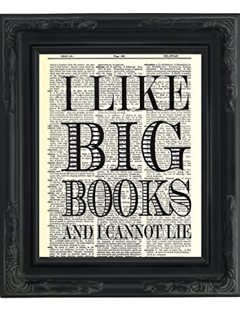 "Dictionary Art Print - I Like Big Books and I Cannot Lie - Printed on Recycled Vintage Dictionary Paper - 8""x11"" - Mixed Media Poster on Vintage Dictionary Page"