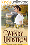 Twice Loved: A Sweet & Clean Historical Romance (Second Chance Brides Book 2)