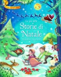 Le più belle storie di Natale. Ediz. illustrata