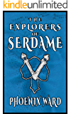 The Explorers of Serdame: A Humorous Contemporary Fantasy Adventure (The Alfred Arnold Saga Book 1)