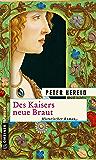 Des Kaisers neue Braut: Historischer Roman (Historische Romane im GMEINER-Verlag) (German Edition)