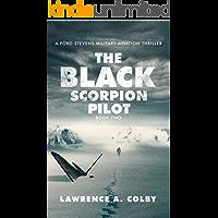 The Black Scorpion Pilot: A Ford Stevens Military-Aviation Thriller
