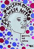 Pensamento Feminista Negro. Conhecimento, Consciência e a Política do Empoderamento