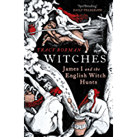 Witches: A Tale of Sorcery, Scandal and Seduction