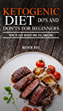 Ketogenic Diet: Do's And Don'ts For Beginners: How to Lose Weight and Feel Amazing (English Edition)