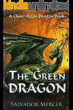 The Green Dragon: A Claire-Agon Dragon Book (Dragon Series 3)