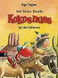 Der kleine Drache Kokosnuss bei den Indianern (Die Abenteuer des kleinen Drachen Kokosnuss 16)