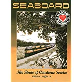 Seaboard Air Line Railway: The Route of Courteous Service