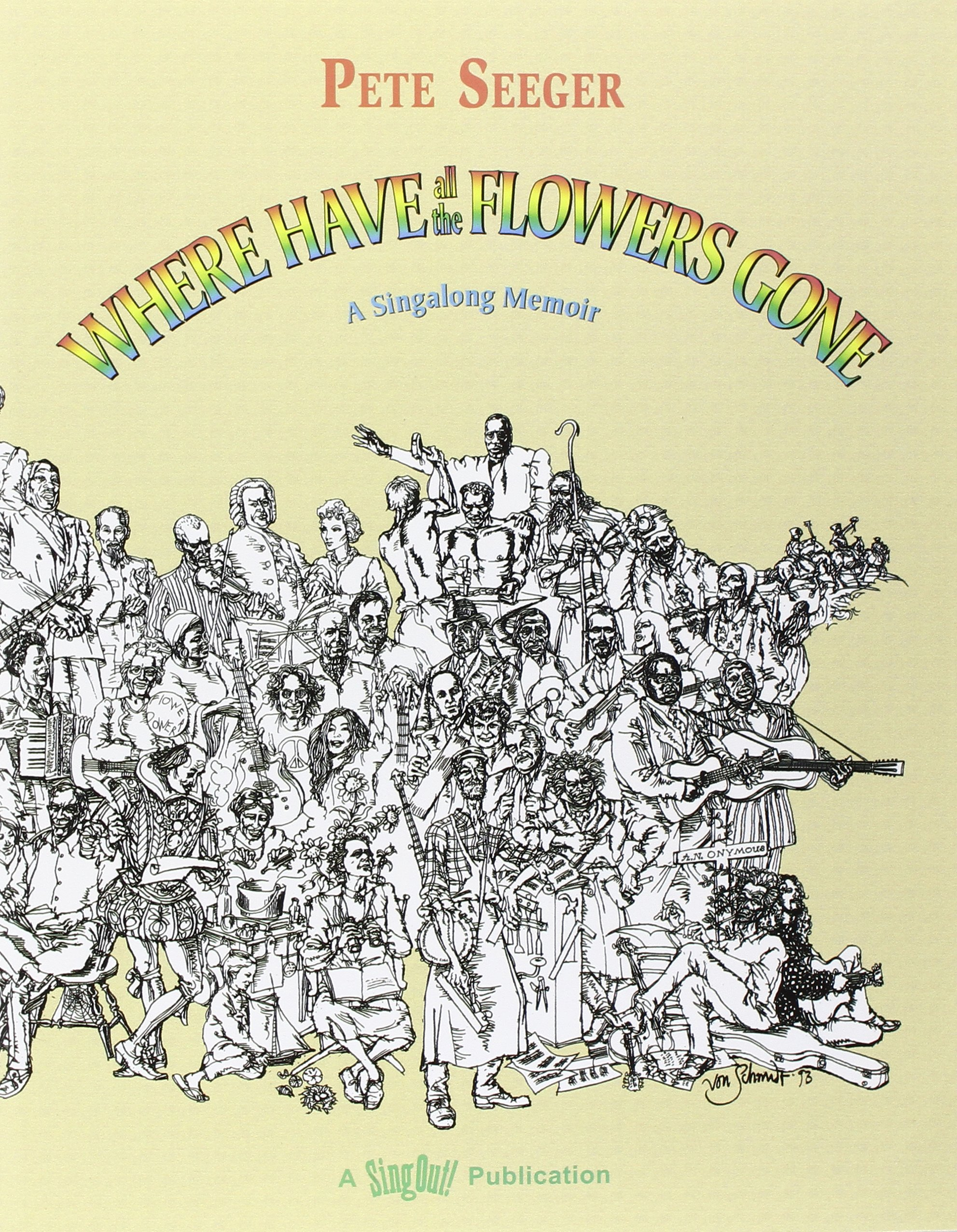 Where Have All The Flowers Gone A Singalong Memoir Pete Seeger