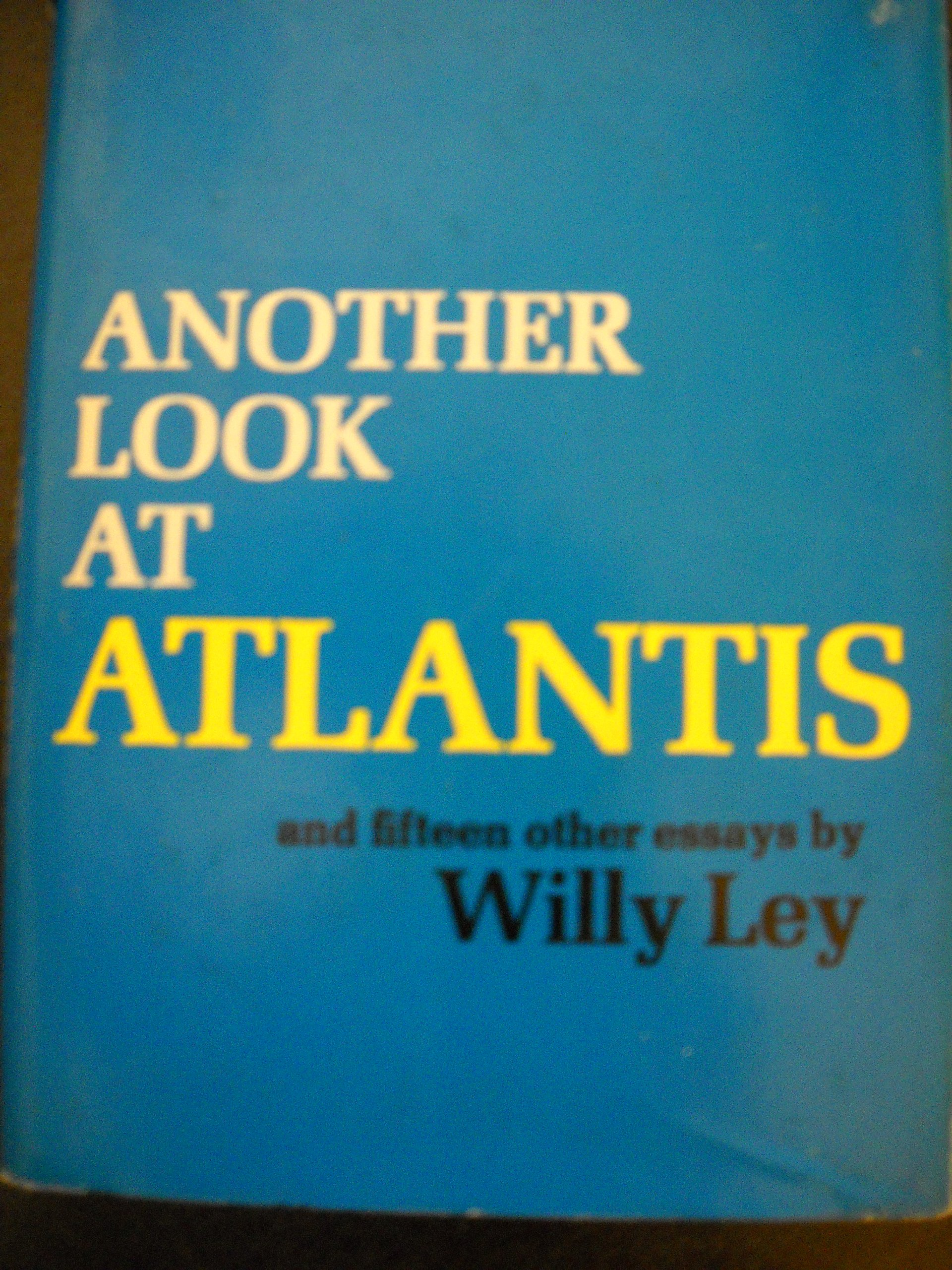 Another Look At Atlantis and Fifteen Other Essays