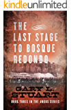 The Last Stage to Bosque Redondo (Book Three of the Angus Series 3)