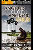 Angkor Cloth, Angkor Gold (The Angkor Trilogy Book 3)