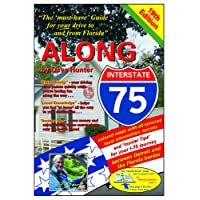 "Along Interstate-75, 19th Edition: The ""Must Have"" Guide for Your Drive to and from Florida"