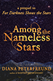 Among the Nameless Stars (For Darkness Shows the Stars Book 0)