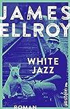 White Jazz: Roman (Das L.A.-Quartett, Band 4)
