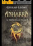 I canti di Anharra: 1 - Il trono della follia