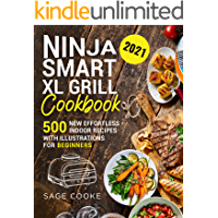 Ninja Smart XL Grill Cookbook: 500 New Effortless Indoor Recipes with illustrations for Beginners