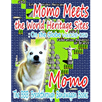 Momo Meets the World Heritage Sites: On the Globe Vol.026-050 (English Edition)