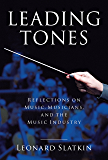 Leading Tones: Reflections on Music, Musicians, and the Music Industry