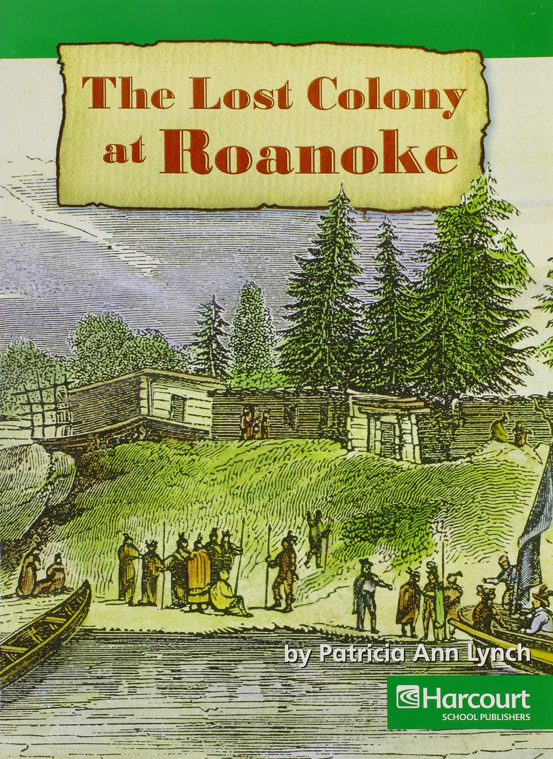 Harcourt Social Studies: Above-Level Reader Grade 4 Lost Colony of Roanoke pdf epub